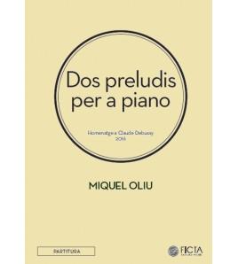 Dos preludis per a piano - Homenatge a Claude Debussy Partitura de Miquel Oliu