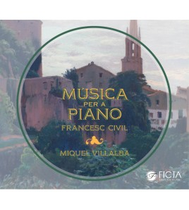 Piano music by Francesc Civil (Miquel Villalba)