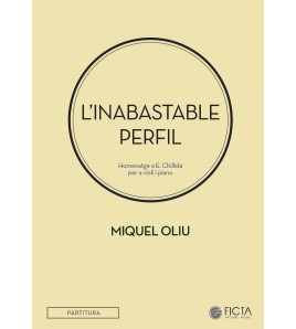L'inabastable perfil - Homenatge a Eduardo Chillida - Miquel Oliu